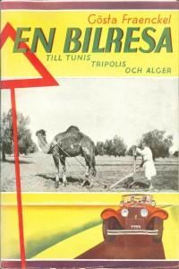 Gösta Fraenkel: En bilresa till Tunis, Tripoli och Alger